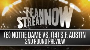 (6) Notre Dame vs. (14) Stephen F. Austin