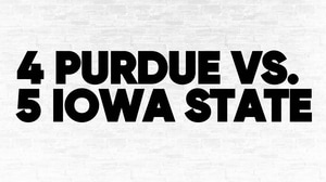 (4) Purdue vs. (5) Iowa State