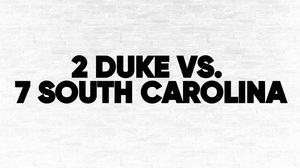 (2) Duke vs. (7) South Carolina