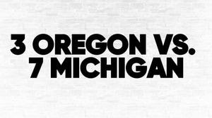 (3) Oregon vs. (7) Michigan