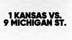 (1) Kansas vs. (9) Michigan State